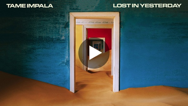 Tame Impala - Lost In Yesterday (Official Audio)