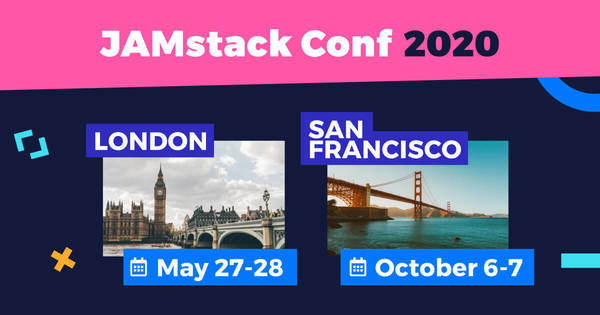 JAMstack Conf 2020 - London & San Francisco