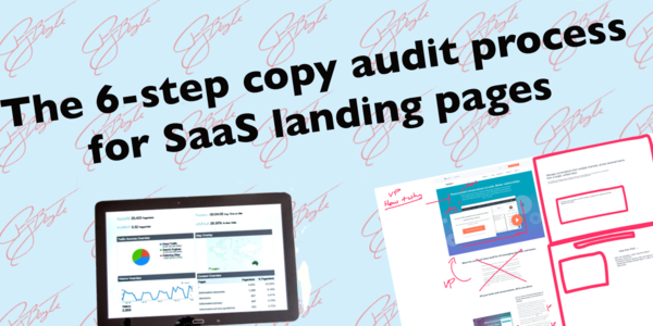The 6-step copywriting audit process for SaaS landing pages - Pete Boyle
