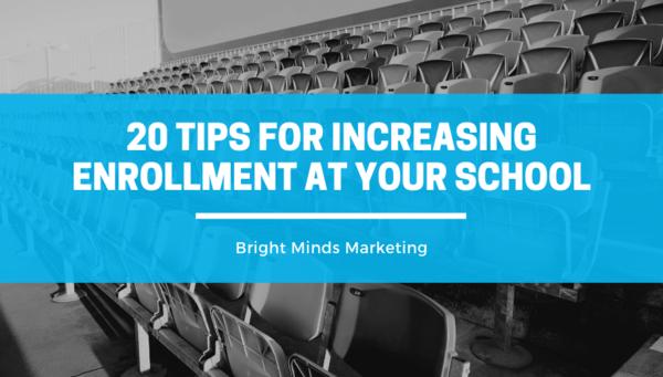 Twenty Tips for Increasing Enrollment at your School