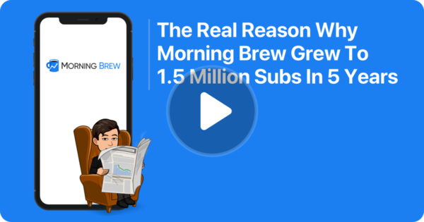 The Real Reason Why Morning Brew Grew To 1.5 Million Subs In 5 Years