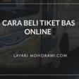 Cara Mudah Beli Tiket Bas Online Menggunakan ETicketing.my