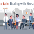 It's good to talk – Dealing with Stress as a Team