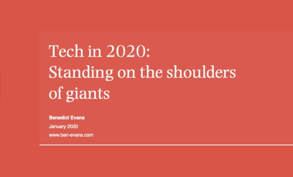 Tech in 2020: Standing on the shoulders of giants — Benedict Evans