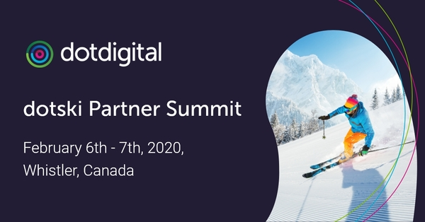 Find us next week at Dotski Partner Summit - February 6-7th in Whistler, Canada.