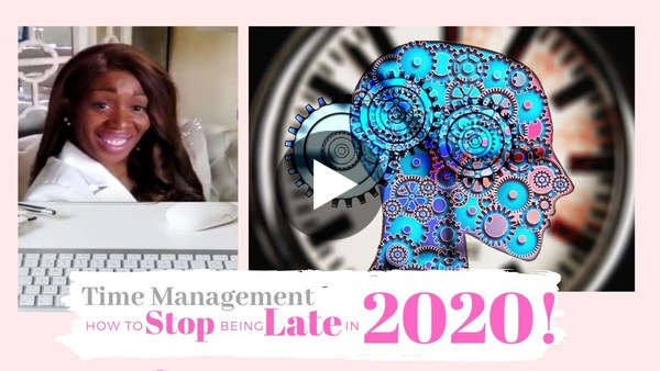 Time Management: How To Stop Being Late in 2020 With Sonya Lee Davies