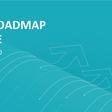 Roadmap Update — January 2020