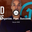 Organize. Plan. Succeed. - Issue #48 - Productivity, Planning, and Other Interesting Findings...