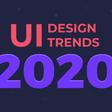 8 UI Design Trends For 2020