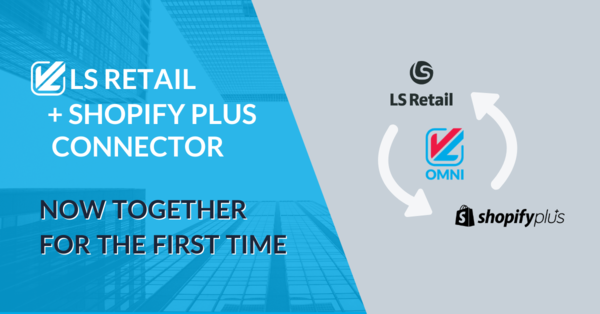 LS Retail and Shopify Plus join forces to provide the best on ERP and POS.
