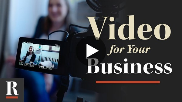 Why (and How) to Incorporate Video into Your Business