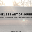 The Timeless Art of Journaling: How To Start Journaling, Benefits of Journaling, and More