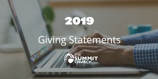 For those of you pulling your info together for your taxes, I'm excited to let you know that your 2019  Summit Giving Statements were mailed out this week! In the meantime, click the image above for how you can access that information online.
