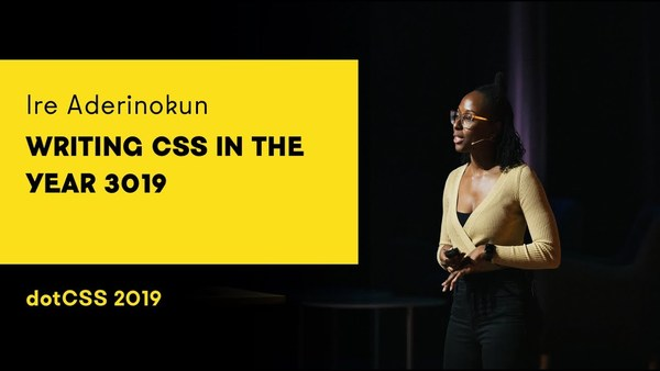 Writing CSS in the year 3019, by Ire Aderinokun (15min)