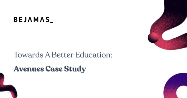 Towards A Better Education: Avenues Case Study - Bejamas