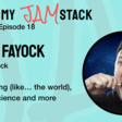 Colby Fayock On Mapping (like… the world), Gatsby, science and more - That's My JAM...stack