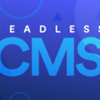 What's a Headless CMS and Why Should You Care? | Stackbit