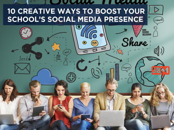 10 Creative Ways to Boost Your School's Social Media Presence