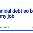 Technical debt so bad I quit my job