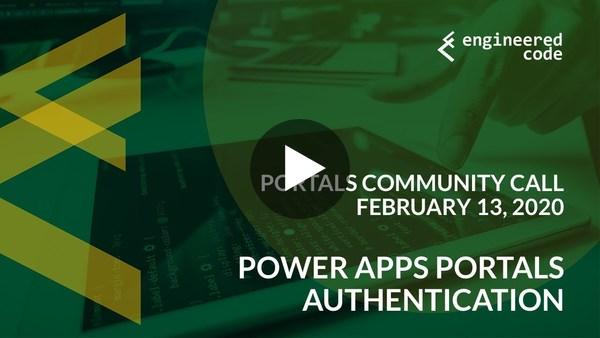 Portals Community Call - February 13, 2020 - Power Apps Portals Authentication