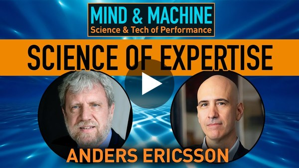 Skill Mastery & Peak Performance via Deliberate Practice with Psychologist Anders Ericsson