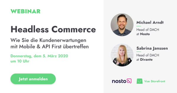 Headless Commerce Webinar |  Nosto & Vue Storefront