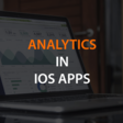 Architecting An Analytics Service For iOS Apps
