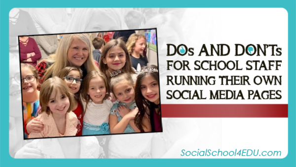 Dos and Don'ts for School Staff Running Their Own Social Media Pages