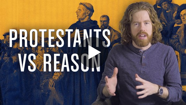 Protestants vs Reason