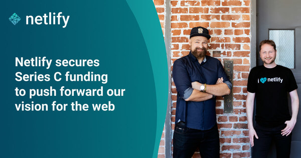 Netlify secures Series C funding to push forward our vision for the web