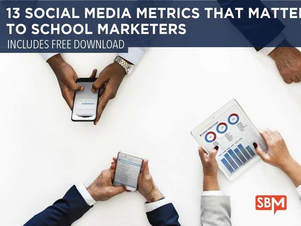 13 Social Media Metrics That Matter to School Marketers
