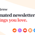 Mailbrew - Beautiful Automated Newsletters