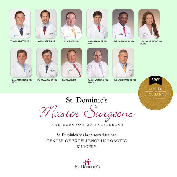 St. Dominic's has been accredited as a Center of Excellence in Robotic Surgery.