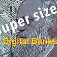 Super Size: Digital Bank Market to Top $578 Billion by 2027