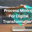 Process Mining as a Precursor to Digital Transformation