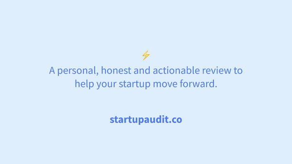 ⚡️ Startup Audit - An honest and actionable review of your startup
