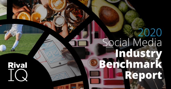 La version 2020 du Social Media Industry Benchmark Report de Rivaliq