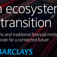 An Ecosystem in Transition - Barclays