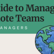 Guide to Managing Remote Teams for Managers