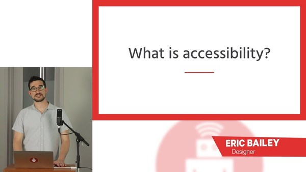 Intro to Accessibility, by Eric Bailey (13min)