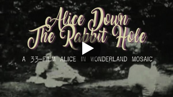 Alice Down The Rabbit Hole | A 33-Film Alice in Wonderland mosaic