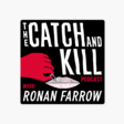 The Catch and Kill Podcast with Ronan Farrow Pineapple Street Studios | Apple Podcasts