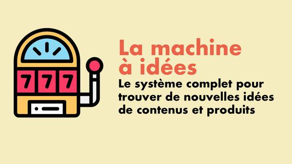 La machine à idées – Bertrand Soulier – Votre coach Web