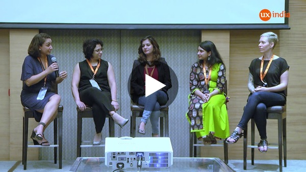 Take a look at the Women in design panel discussion at Ux India 2017