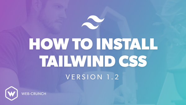 How to install Tailwind CSS Version 1.2