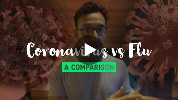 CORONAVIRUS vs. The Flu - A Comparison