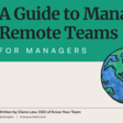 Guide to Managing Remote Teams for Managers : Second Edition.pdf