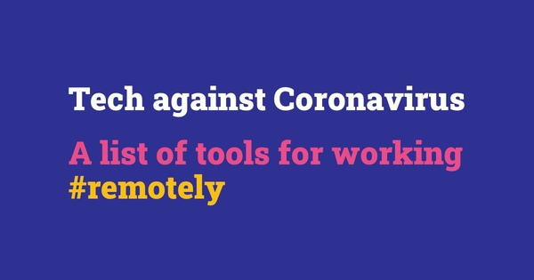 Tech against Coronavirus - a list to work and learn remotely | Tech against Coronavirus