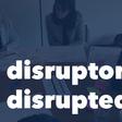 Join the Disruptors Disrupted Slack Channel