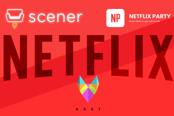 How to Watch Netflix with Friends While Social Distancing: The 3 Best Ways to Share Streams